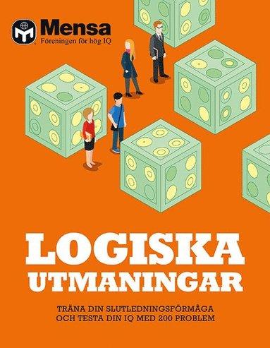 bokomslag Logiska utmaningar : träna din slutledningsförmåga och testa din IQ med 200 problem