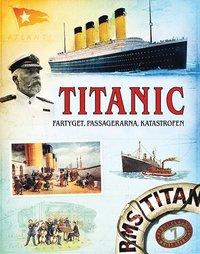 bokomslag Titanic: fartyget, passagerarna, katastrofen