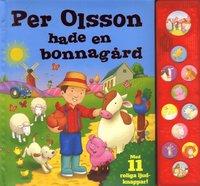 bokomslag Per Olsson hade en bonnagård : med 11 roliga ljudknappar!
