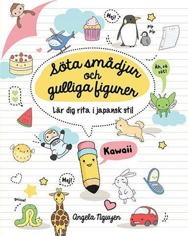 bokomslag Söta smådjur och gulliga figurer : lär dig rita i japansk kawaii-stil