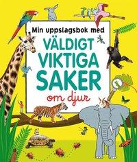 bokomslag Min uppslagsbok med väldigt viktiga saker om djur