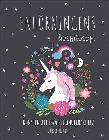 bokomslag Enhörningens livsfilosofi : konsten att leva ett underbart liv