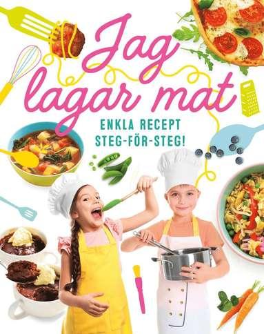 bokomslag Jag lagar mat! : enkla recept steg-för-steg