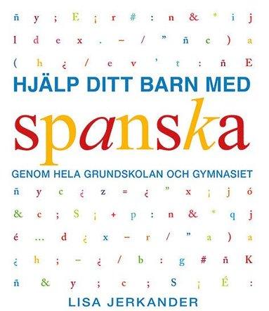 bokomslag Hjälp ditt barn med spanska genom grundskolan och gymnasiet