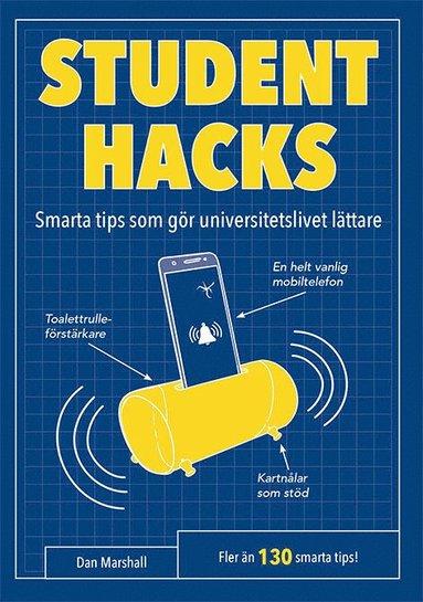 bokomslag Studenthacks : smarta tips som gör studentlivet lättare