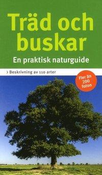 bokomslag Träd och buskar : En praktisk naturguide