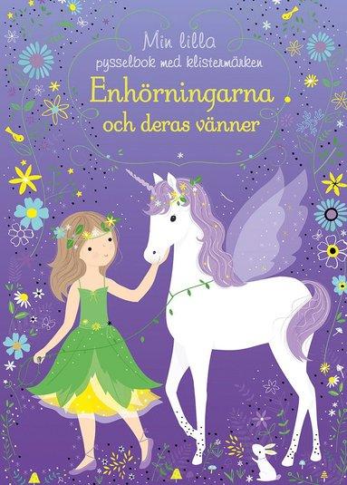 bokomslag Enhörningarna och deras vänner: min lilla pysselbok med klistermärken
