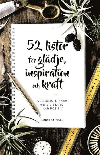 bokomslag 52 listor för glädje, inspiration och kraft : veckolistor som gör dig stark och positiv