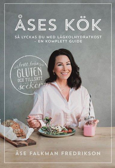 bokomslag Åses kök : så lyckas du med lågkolhydratkost - en komplett guide