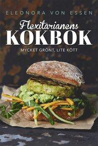 bokomslag Flexitarianens kokbok : mycket grönt, lite kött