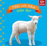 bokomslag Titta och känn: söta djur