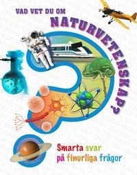 bokomslag Vad vet du om naturvetenskap?