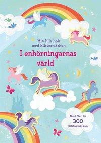 bokomslag I enhörningarnas värld : min lilla bok med klistermärken