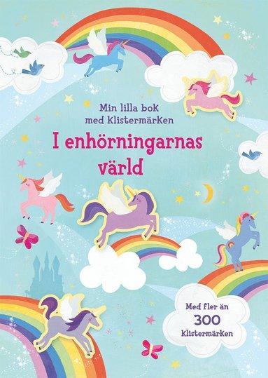 bokomslag I enhörningarnas värld: min lilla bok med klistermärken