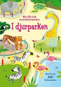 bokomslag I djurparken: min lilla bok med klistermärken