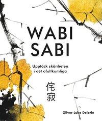 bokomslag Wabi sabi : upptäck skönheten i det ofullkomliga