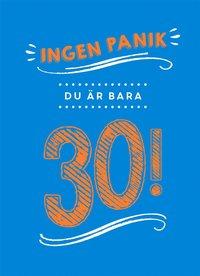 bokomslag Ingen panik, du är bara 30!