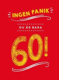 bokomslag Ingen panik, du är bara 60!