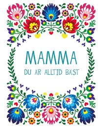bokomslag Mamma : du är alltid bäst