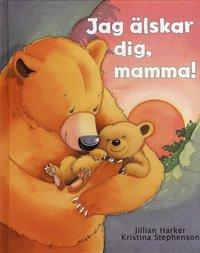 bokomslag Jag älskar dig mamma!