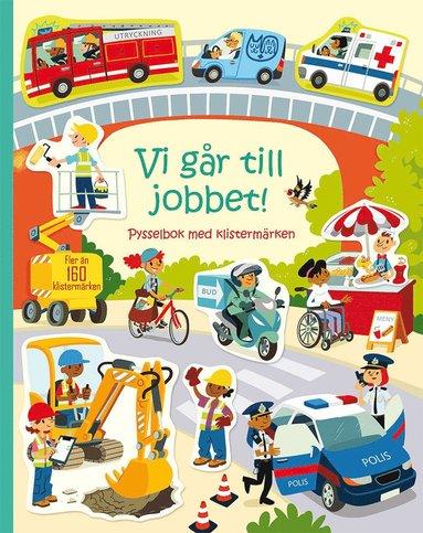 bokomslag Vi går till jobbet!: pysselbok med klistermärken