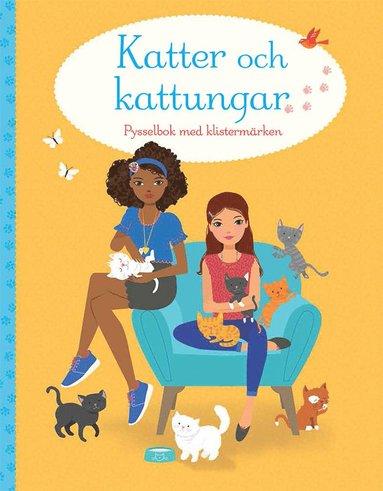 bokomslag Katter och kattungar : pysselbok med klistermärken