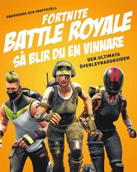 bokomslag Fortnite battle royal : så blir du en vinnare - den ultimata överlevnadsguiden