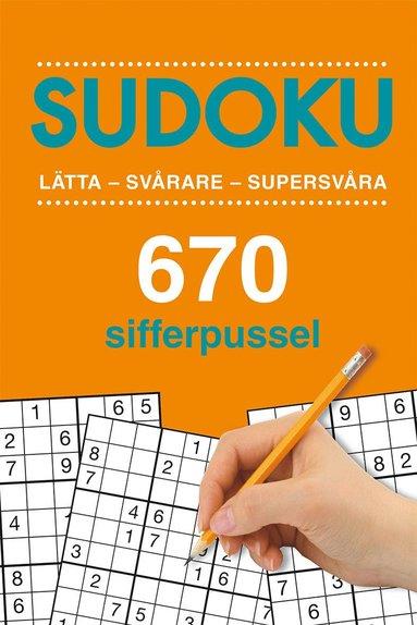 bokomslag Sudoku : lättare - svårare - supersvår - 670 sifferpussel