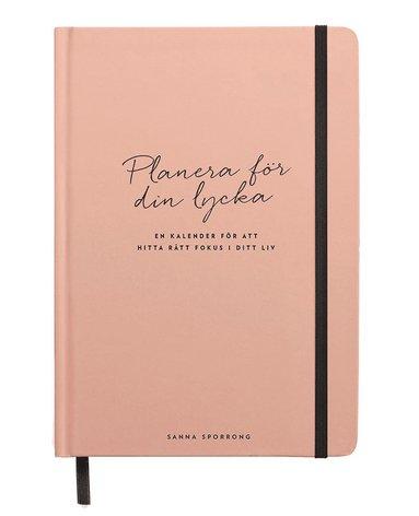 bokomslag Planera för din lycka : en kalender för att hitta rätt fokus i ditt liv