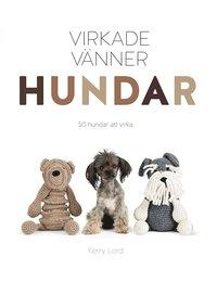 bokomslag Virkade vänner hundar : 50 hundar att virka