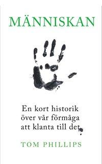bokomslag Människan : en kort historik över vår förmåga att klanta till det