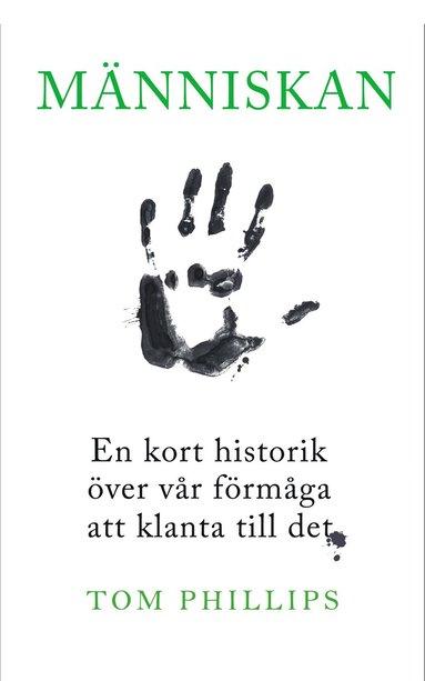 bokomslag Människan : en kort historik över vår förmåga att klanta sig