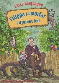 bokomslag Filippa & morfar i djurens hus