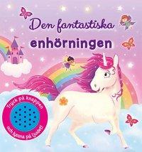 bokomslag Den fantastiska enhörningen