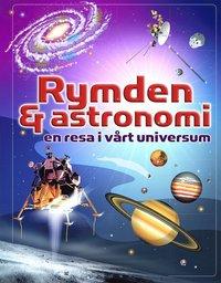 bokomslag Rymden & astronomi : en resa i vårt universum