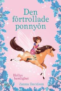 bokomslag Hollys hemlighet - Den förtrollade ponnyön