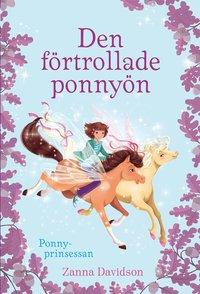 bokomslag Den förtrollade ponnyön : Ponnyprinsessan