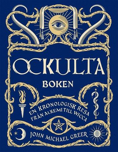 bokomslag Ockulta boken : en kronologisk resa från alkemi till wicca