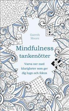 bokomslag Tankenötter för mindfulness : varva ner med klurigheter som ger dig lugn och fokus