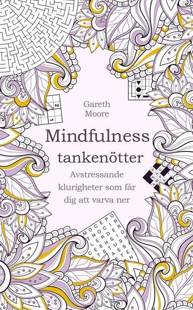 bokomslag Tankenötter för mindfulness : avstressande klurigheter som får dig att varva ner
