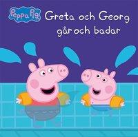 bokomslag Greta Gris: Greta och Georg går och badar