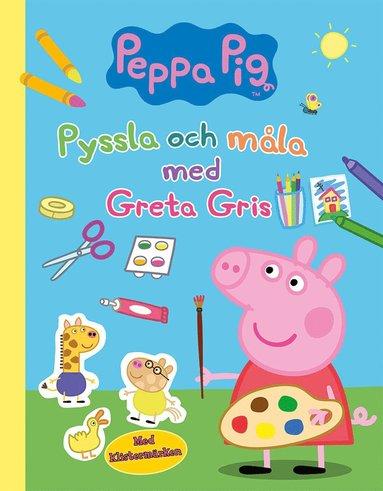 bokomslag Pyssla och måla med Greta Gris