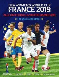 bokomslag Allt om fotbolls-VM för damer 2019 : för unga fotbollsfans