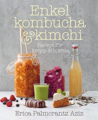bokomslag Enkel kombucha och kimchi : recept för kropp & hjärna