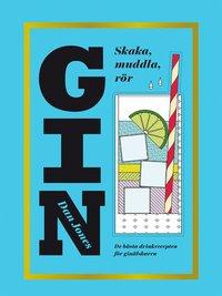 bokomslag Gin : skaka, muddla, rör