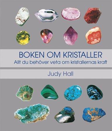 bokomslag Boken om kristaller: allt du behöver veta om kristallernas kraft