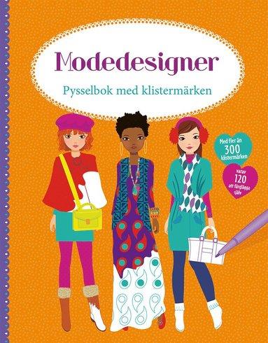bokomslag Modedesigner: pysselbok med klistermärken