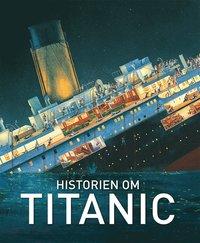 bokomslag Historien om Titanic