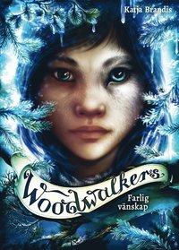bokomslag Farlig vänskap - Woodwalkers