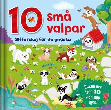 bokomslag 10 små valpar : sifferskoj för de yngsta